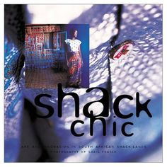 Shack Chic: Art and Innovation In South African Shack-Lands Used Book in Good Condition African Literature, World Literature, Gumtree South Africa, Buy And Sell Cars, How To Speak French, Travel Companies, Coffee Table Books, Book Images, Travel Planner