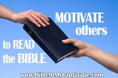 MOTIVATE OTHERS to READ the BIBLE  / http://www.bibleinmylanguage.com/
