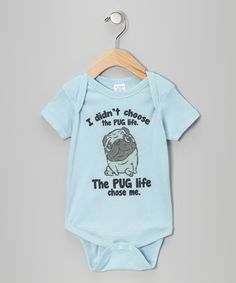 Light Blue 'The Pug Life Chose Me' Bodysuit - Infant by RaR Boys on #zulily