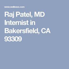 Raj Patel, MD Internist in Bakersfield, CA 93309
