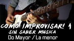 Como Improvisar con la Guitarra sin saber de Música Fácil para principia...