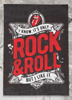 I know, it's only rock'n'roll… but I like it.