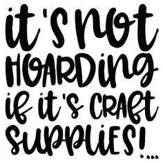 Silhouette Design Store - Search Designs : I craft therefore I hoard Sign Quotes, Funny Quotes, Craft Room Signs, Craft Quotes, Cricut Craft Room, Cricut Creations, Silhouette Design, Silhouette Cameo, Vinyl Projects