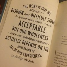 ...even our falls. Brene Brown