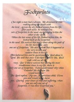 Footprints in the sands poem .. this was my mommy's favorite poem ..she had it on her key chain.