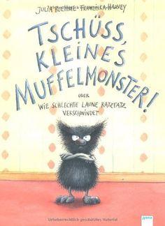 Tschüss, kleines Muffelmonster!: oder: Wie schlechte Laune ratzfatz verschwindet:Amazon.de:Bücher