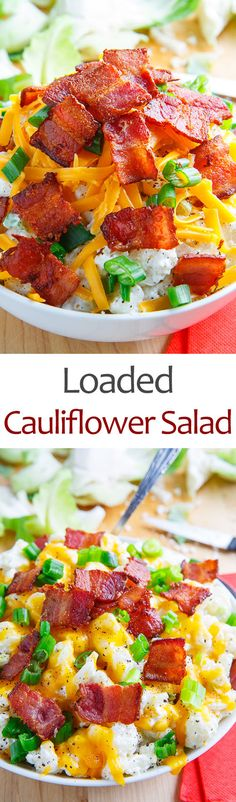Loaded Cauliflower Salad- substitute turkey bacon & low fat cheese for a healthier version