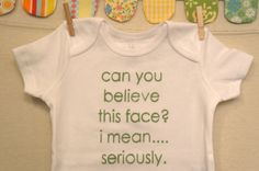 can you believe this face --- white onesie, size 3 to 6 months. $18.00, via Etsy.