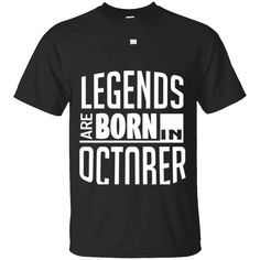 Hi everybody!   Legends Are Born In October T Shirt Funny Gifts   https://zzztee.com/product/legends-are-born-in-october-t-shirt-funny-gifts/  #LegendsAreBornInOctoberTShirtFunnyGifts  #Legends #AreInFunny #BornInShirt #In #OctoberFunny