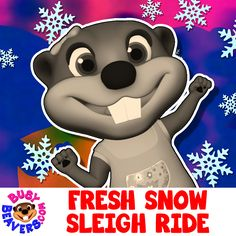 This Groove Busy Beavers Christmas Song will make your Children Sing & Dance! Watch it here: http://bit.ly/Fresh-Snow-Sleigh-Ride-SG