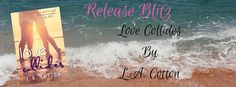Archaeolibrarian - I dig good books!: RELEASE BLITZ: Love Collides by L.A. Cotton