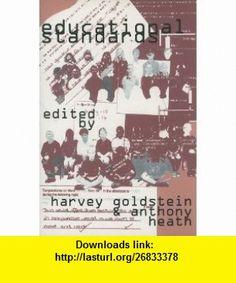 Educational Standards (Proceedings of the British Academy) (9780197262146) Harvey Goldstein, Anthony Heath , ISBN-10: 0197262147  , ISBN-13: 978-0197262146 ,  , tutorials , pdf , ebook , torrent , downloads , rapidshare , filesonic , hotfile , megaupload , fileserve