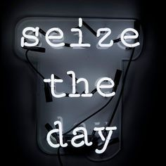 'Seize the Day' Neon Sign