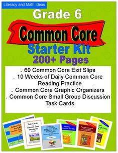 Common Core Grade 6 Starter Kit  Daily Common Core practice, exit slips, graphic organizers and more in one large bundle. $