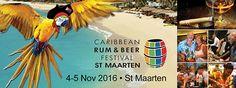 Get To St. Maarten for the 2016 Caribbean Rum & Beer Festival Rum Beer, Caribbean Rum, Beer Festival