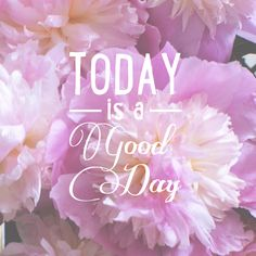 Tasteful Tech Today is a Good Day - Jillianastasia Today Is A New Day, Live Today, Smile Wallpaper, Iphone Wallpaper, Floral Quotes, Life Gets Better, Days And Months, Godly Woman, Pink Peonies
