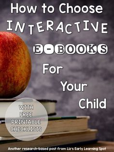 Well-designed interactive e-books help young children develop literacy skills. Download a free research-based checklist to find your next excellent e-book!