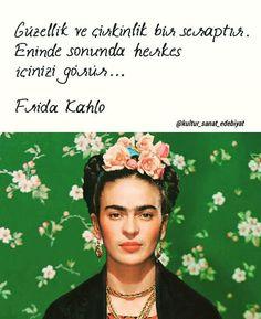 Güzellik ve çirkinlik bir seraptır. Eninde sonunda herkes içinizi görür... - Frida Kahlo (Kaynak: Instagram - kultur_sanat_edebiyat) #sözler #anlamlısözler #güzelsözler #manalısözler #özlüsözler #alıntı #alıntılar #alıntıdır #alıntısözler #şiir #edebiyat