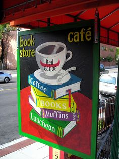 . . . and one of the best signs, too. Voted best muffins and children's books in Baltimore. Absolutely beautiful work! Red Canoe Book Store and Cafe', Harford Rd., Baltimore, Maryland.
