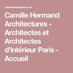 Camille Hermand Architectures - Architectes et Architectes d'Intérieur Paris - Accueil