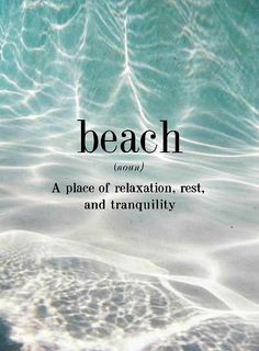 Where we want to be! The beach is the place of relaxation, rest, and tranquility.
