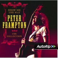 Peter Frampton - Show Me the Way: The Collection (CD) Peter Frampton, New Music Releases, Wind Of Change, Show Me The Way, Lp Cover, No Way, Greatest Hits, Gifts For Dad, Album Covers