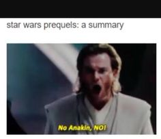 Actually that's a summary of all of Star Wars.