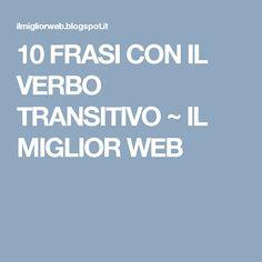 10 FRASI CON IL VERBO TRANSITIVO ~ IL MIGLIOR WEB