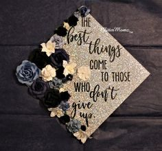 Diy Graduation Cap Discover Graduation Cap Topper Best Things Come to Those Who Dont Give Up Custom Graduation Caps, Graduation Cap Toppers, Graduation Cap Designs, Graduation Cap Decoration, Graduation Diy, Grad Cap, Nursing Graduation Caps, Graduation Pictures, Decorated Graduation Caps