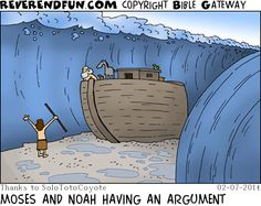 DESCRIPTION: Moses parting the water that Noah is trying to float on CAPTION: MOSES AND NOAH HAVING AN ARGUMENT