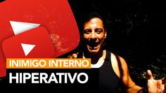 24 -  Inimigo Interno (7) - Hiperativo   Rodrigo Cardoso
