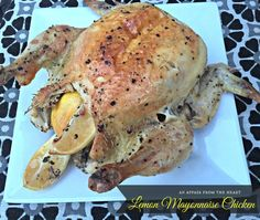 Perfectly marinated with mayonnaise and spices, this chicken, is then stuffed with lemons while baking,it has a wonderful flavor, and turns out so moist! Mayonnaise Chicken, Mayonnaise Recipe, Best Chicken Recipes, New Recipes, Cooking Recipes, Recipies, Turkey Recipes, Lemon Recipes Savoury, Mayonnaise