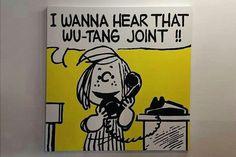 I wanna hear that Wu - Tang joint!