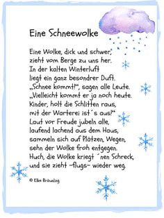 Eine Wolke, dick und schwer, z… Elke Bräunling. A snow cloud. A cloud, thick and heavy, moves from the mountain to us. In the cold winter air is a very special Elke Bräunling, Kindergarten Portfolio, Snow Clouds, Winter Coffee, Christmas Poems, Bear Crafts, German Language Learning, Learn German, Winter Flowers