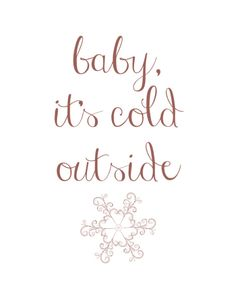 baby it's cold outside printable