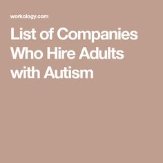 List of Companies Who Hire Adults with Autism