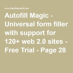 Autofill Magic - Universal form filler with support for 120+ web 2.0 sites - Free Trial - Page 28