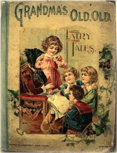 """Grandma's Old, Old Fairy Tales"" ~ vintage children's book cover"