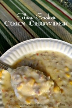 Slow Cooker Corn Chowder - She Turned Her Dreams Into Plans