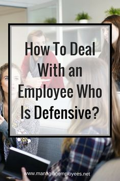 How To Deal With an Employee Who Is Defensive. Leadership Coaching, Leadership Development, Leadership Quotes, Teamwork Quotes, Leader Quotes, Manager Quotes, Coaching Quotes, School Leadership, Business Coaching
