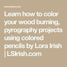 Learn how to color your wood burning, pyrography projects using colored pencils . Wood Burning Tips, Wood Burning Techniques, Wood Burning Crafts, Wood Burning Patterns, Wood Burning Projects, Diy Wood Projects, Wood Crafts, Woodworking Projects, Dremel Projects