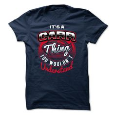 [SPECIAL] Its CARR thing, You Wouldnt Understand 2015 T Shirt, Hoodie, Sweatshirt