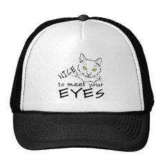 Nice To Meet Your Eyes Trucker Hat