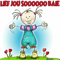 LIEF JOU SOOOOOO BAIE! Good Night Wishes, Good Morning Good Night, Miss You Friend, Lekker Dag, Sister Quotes Funny, Goeie Nag, Goeie More, Afrikaans Quotes, My Man