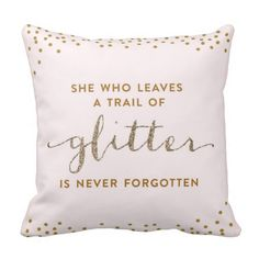 She Who Leaves A Trail of Glitter - Throw Pillow @MaggieLoper