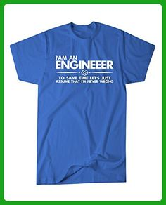 Hot Ass Tees Adult Unisex I'm An Engineer To Save Time Let's Just Assume That I'm Never Wrong Novelty T-Shirt Royal Blue MEDIUM - Careers professions shirts (*Amazon Partner-Link)