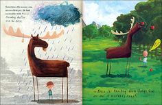 The Moose Belongs to Me by Oliver Jeffers, see how the little boy keeps the relationship with his pet.. ish moose! Lovely and funny story with creative illustrations!