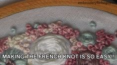 French Knot Making the french knot is so easy. The post French Knot appeared first on Beautiful Daily Shares.French Knot Stitch, How to Work a French Knot (Step By Step)French knot is a very simple stitch that is easy to learn. Hand Embroidery Videos, Embroidery Stitches Tutorial, Sewing Stitches, Hand Embroidery Patterns, Embroidery Techniques, Ribbon Embroidery, Embroidery Art, Embroidery Fashion, Lace Patterns