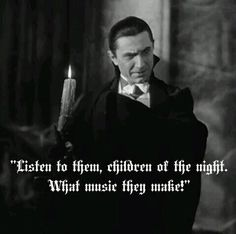 Pinterest: @MagicAndCats ☾ Listen to them, Children of the Night! What Music they make  Bela Lugosi as Count Dracula