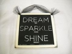 Dream Sparkle Shine Wooden Wall Art Sign Teen Girls Bedroom Decor. $7.99, via Etsy.